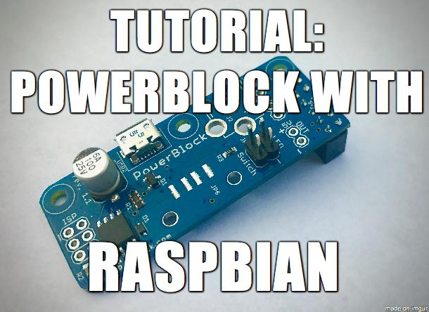 Tutorial: PowerBlock with Raspbian